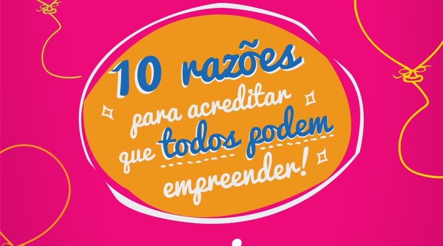 10 razões para acreditar que todos podem empreender, em comemoração aos 10 anos de Aliança Empreendedora