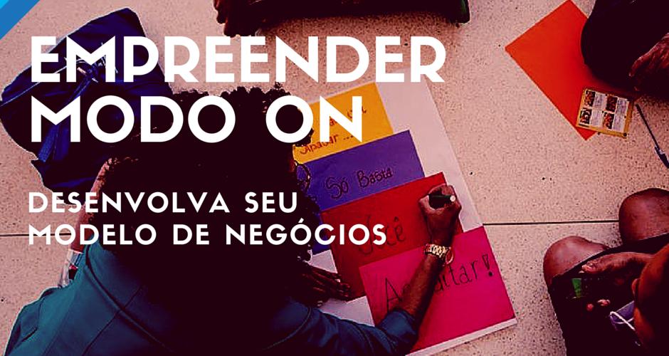 Empreender MODO ON: Tamo Junto e Aliança Empreendedora oferecem curso on-line e ao vivo para o desenvolvimento do seu modelo de negócios