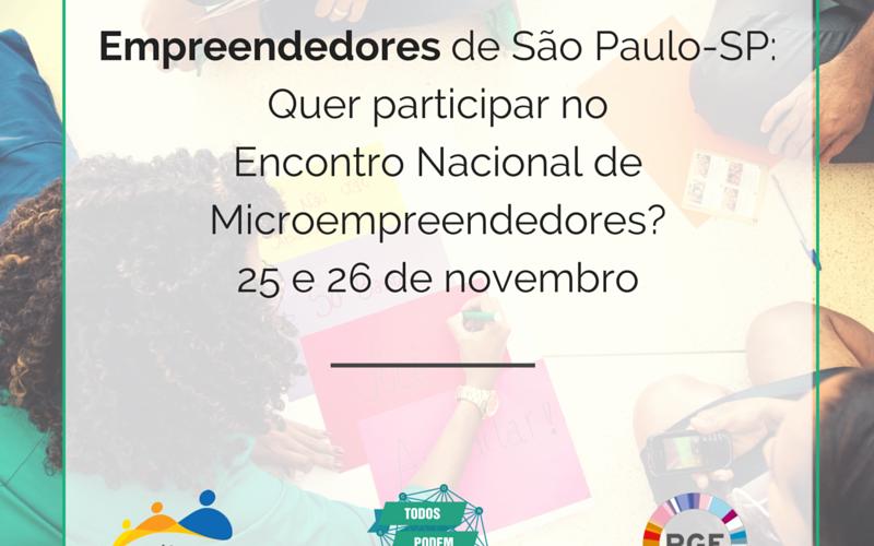 (Português) Empreendedores de São Paulo-SP: Quer participar do nosso Encontro Nacional de Microempreendedores? Participe do processo seletivo!