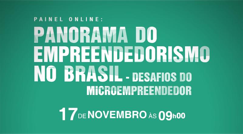 (Português) Painel online: Panorama do Empreendedorismo no Brasil - Desafios do Microempreendedor – Inscrições já estão abertas!