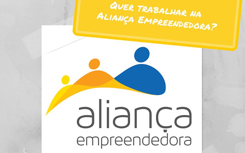 (Português) Quer trabalhar na Aliança Empreendedora? Confira as vagas abertas para Curitiba-PR e São Paulo-SP!