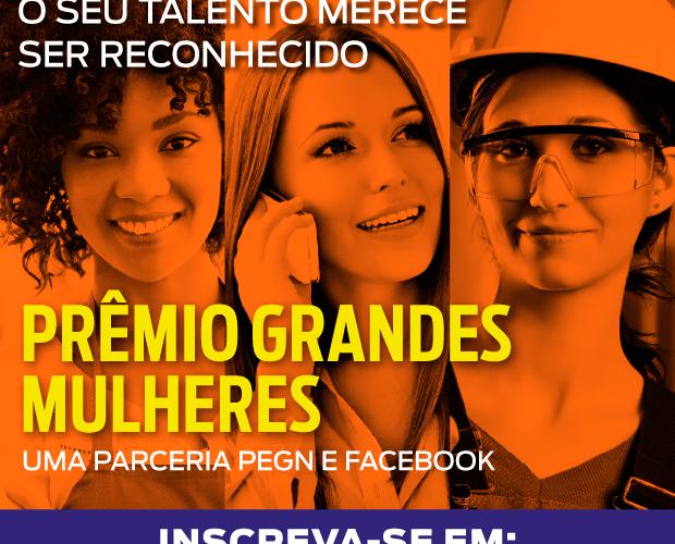 PEGN e Facebook lançam o prêmio Grandes Mulheres