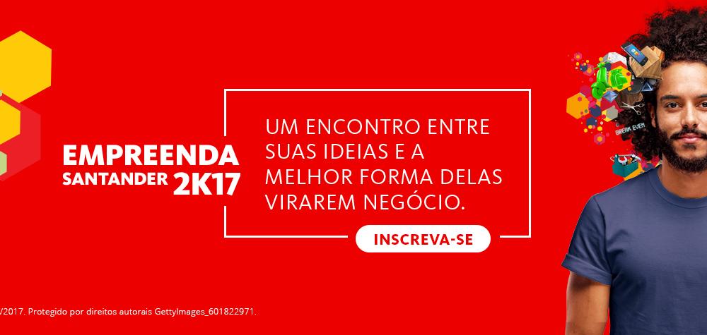 Empreenda Santander 2K17 – evolução dos Prêmios Santander Universidades
