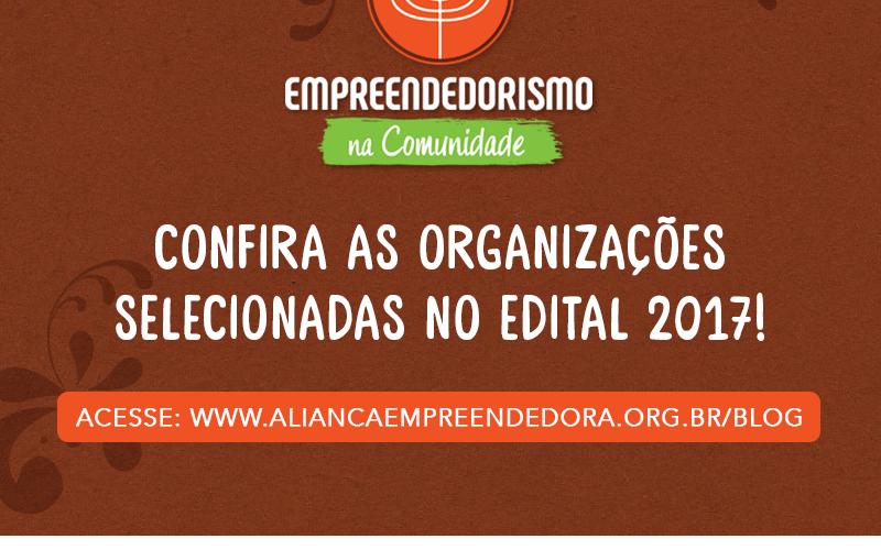 (Português) Confira as organizações selecionadas no Edital 2017 do Projeto Empreendedorismo na Comunidade!